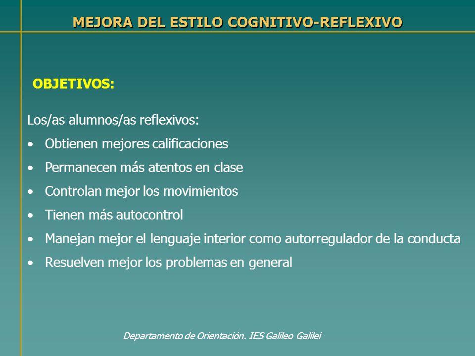 MEJORA DEL ESTILO COGNITIVO-REFLEXIVO OBJETIVOS: Los/as alumnos/as reflexivos: Obtienen mejores calificaciones Permanecen más atentos en clase Control