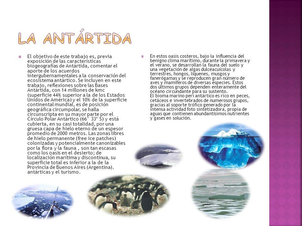 El objetivo de este trabajo es, previa exposición de las características biogeografías de Antártida, comentar el aporte de los acuerdos intergubername