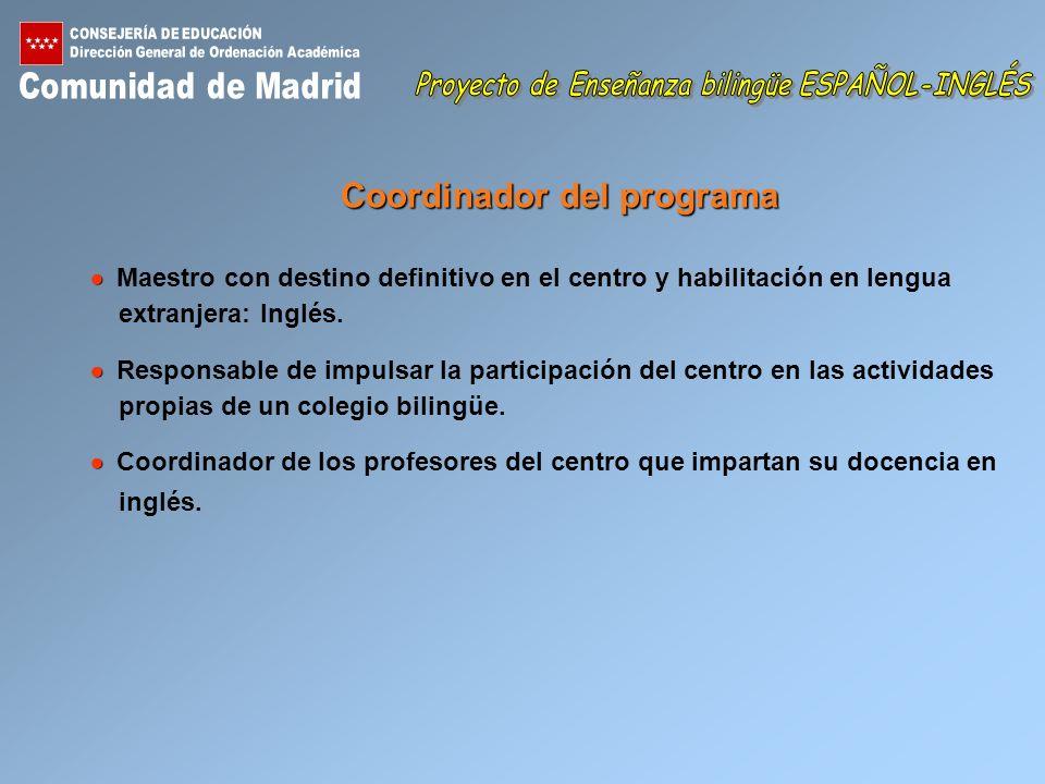 Otras características propias de un colegio bilingüe Coordinador del Programa Auxiliar de conversación Twinned School Actividades extraescolares Segui