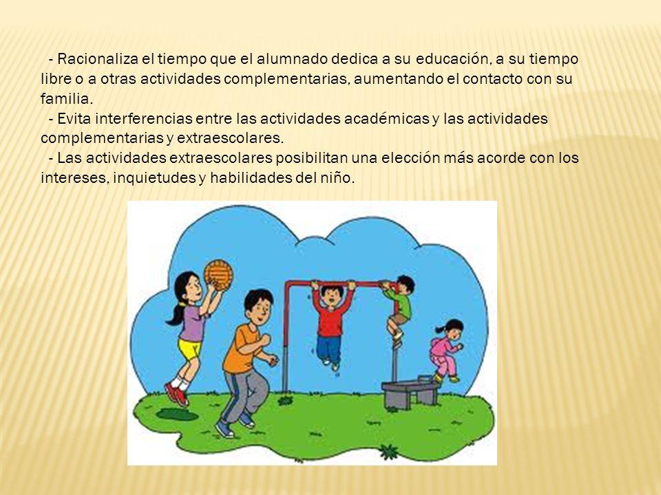 - Racionaliza el tiempo que el alumnado dedica a su educación, a su tiempo libre o a otras actividades complementarias, aumentando el contacto con su