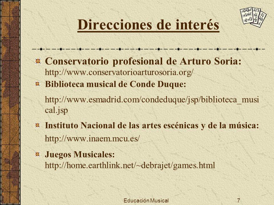 Educación Musical7 Direcciones de interés Conservatorio profesional de Arturo Soria: http://www.conservatorioarturosoria.org/ Biblioteca musical de Co