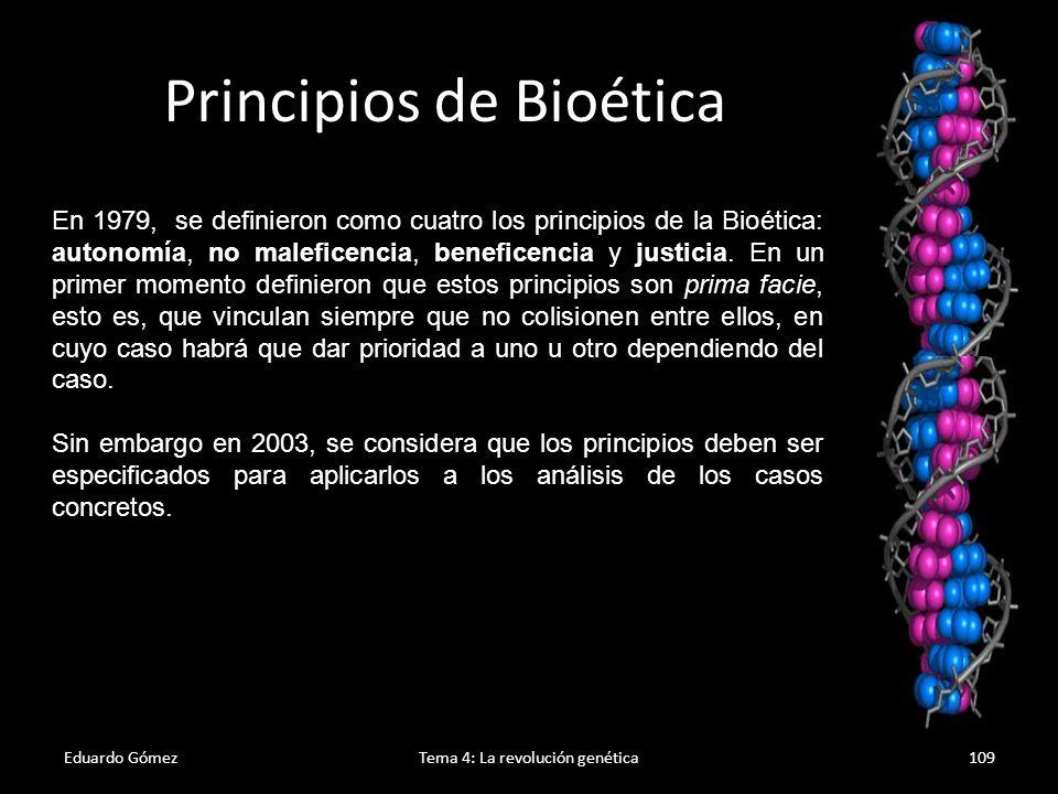 Eduardo GómezTema 4: La revolución genética110 Principio de autonomía.