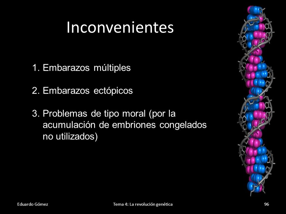 Inyección intracitoplasmática Eduardo GómezTema 4: La revolución genética97 El procedimiento consiste en la inyección de un espermatozoide en el interior del óvulo.