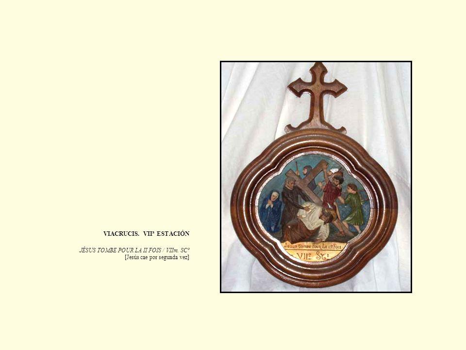 VIACRUCIS. VIIª ESTACIÓN JÉSUS TOMBE POUR LA II FOIS / VIIm. SCº [Jesús cae por segunda vez]