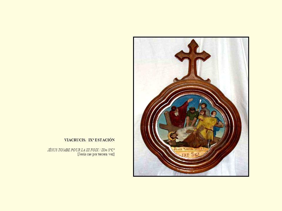 VIACRUCIS. IXª ESTACIÓN JÉSUS TOMBE POUR LA III FOIX / IXm SºCº [Jesús cae por tercera vez]