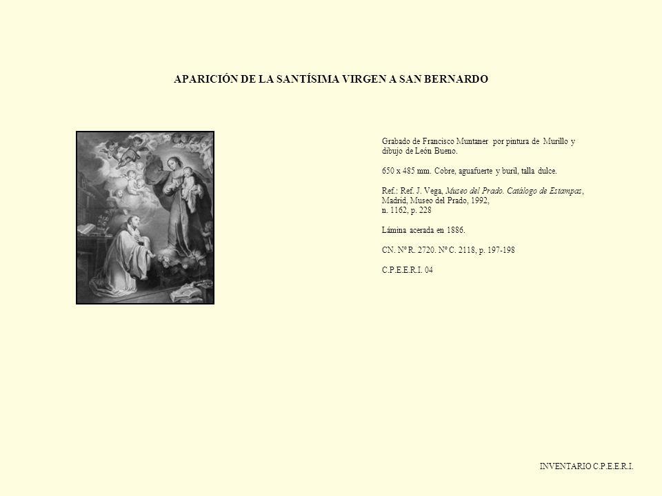 APARICIÓN DE LA SANTÍSIMA VIRGEN A SAN BERNARDO INVENTARIO C.P.E.E.R.I. Grabado de Francisco Muntaner por pintura de Murillo y dibujo de León Bueno. 6