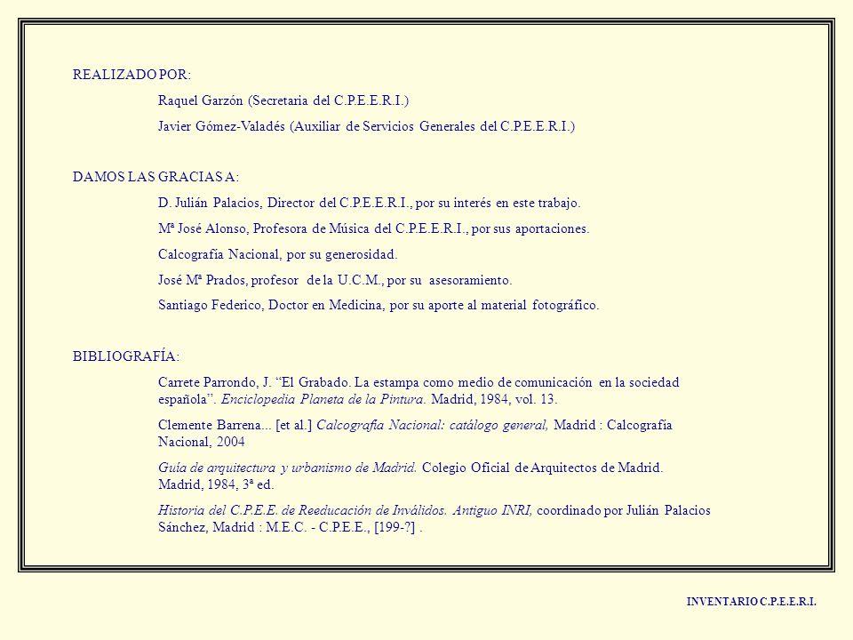 REALIZADO POR: Raquel Garzón (Secretaria del C.P.E.E.R.I.) Javier Gómez-Valadés (Auxiliar de Servicios Generales del C.P.E.E.R.I.) DAMOS LAS GRACIAS A
