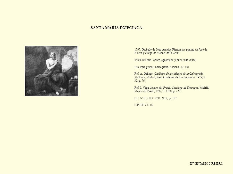 SANTA MARÍA EGIPCIACA INVENTARIO C.P.E.E.R.I. 1797. Grabado de Jean-Antoine Pierron por pintura de José de Ribera y dibujo de Manuel de la Cruz. 558 x