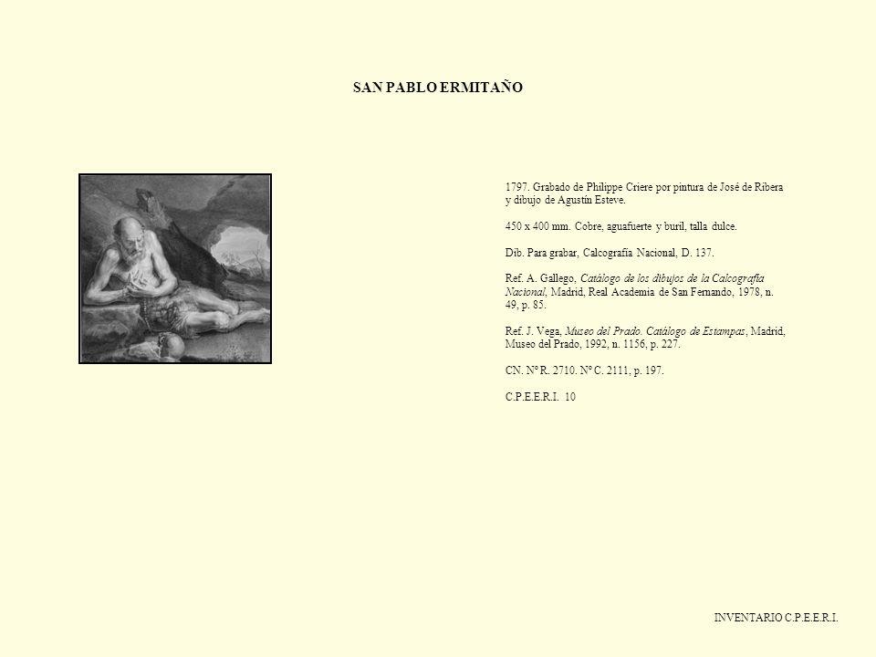SAN PABLO ERMITAÑO INVENTARIO C.P.E.E.R.I. 1797. Grabado de Philippe Criere por pintura de José de Ribera y dibujo de Agustín Esteve. 450 x 400 mm. Co