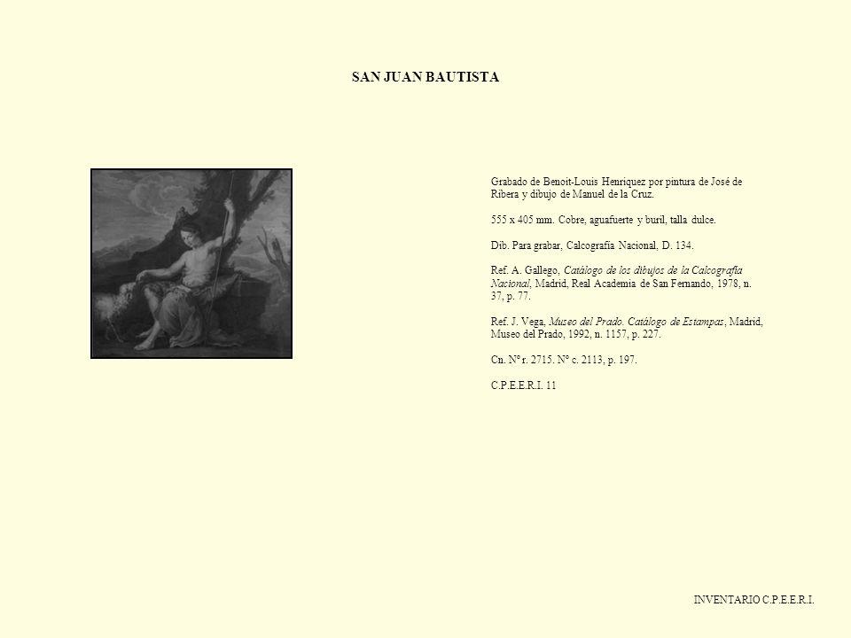 SAN JUAN BAUTISTA INVENTARIO C.P.E.E.R.I. Grabado de Benoit-Louis Henriquez por pintura de José de Ribera y dibujo de Manuel de la Cruz. 555 x 405 mm.