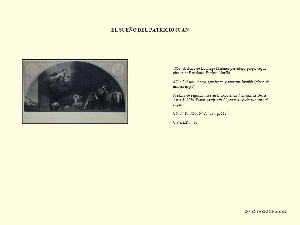 EL SUEÑO DEL PATRICIO JUAN INVENTARIO C.P.E.E.R.I. 1858. Grabado de Domingo Martínez por dibujo propio según pintura de Bartolomé Esteban Murillo 455