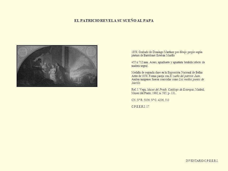 EL PATRICIO REVELA SU SUEÑO AL PAPA INVENTARIO C.P.E.E.R.I. 1858. Grabado de Domingo Martínez por dibujo propio según pintura de Bartolomé Esteban Mur