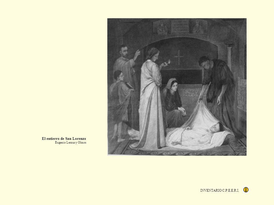 INVENTARIO C.P.E.E.R.I. El entierro de San Lorenzo Eugenio Lemus y Olmos