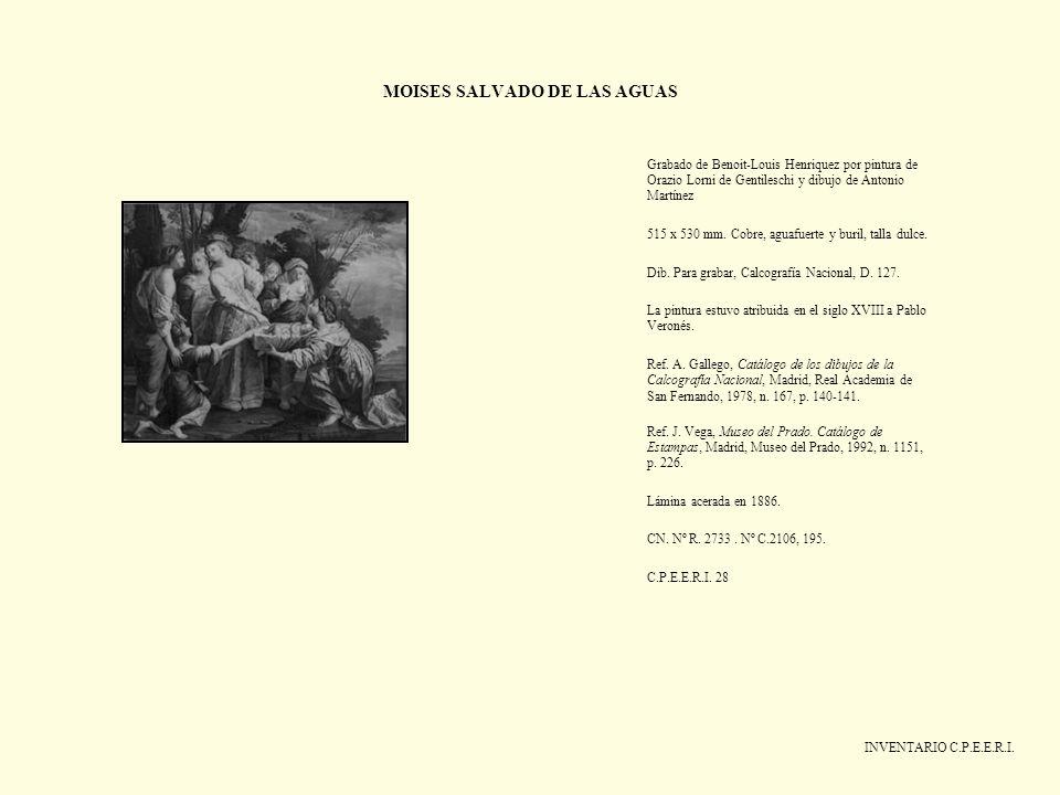 MOISES SALVADO DE LAS AGUAS INVENTARIO C.P.E.E.R.I. Grabado de Benoit-Louis Henriquez por pintura de Orazio Lorni de Gentileschi y dibujo de Antonio M