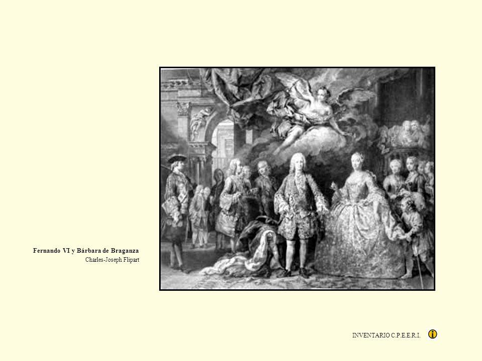 INVENTARIO C.P.E.E.R.I. Fernando VI y Bárbara de Braganza Charles-Joseph Flipart