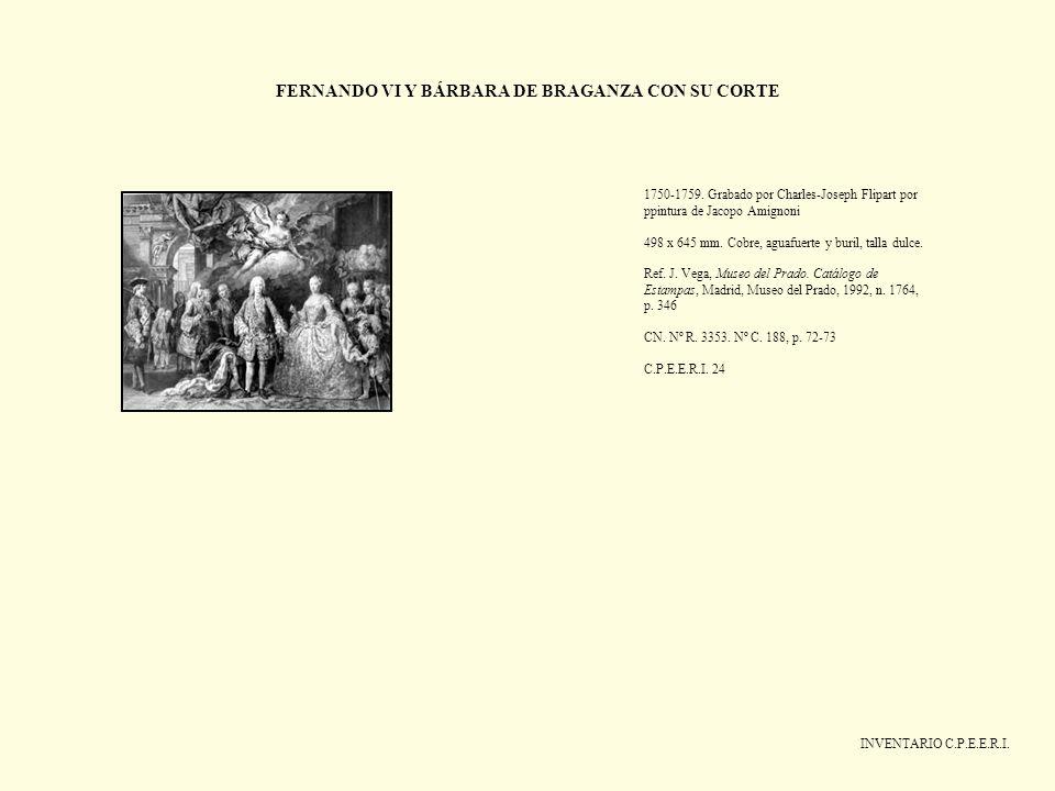 FERNANDO VI Y BÁRBARA DE BRAGANZA CON SU CORTE INVENTARIO C.P.E.E.R.I. 1750-1759. Grabado por Charles-Joseph Flipart por ppintura de Jacopo Amignoni 4