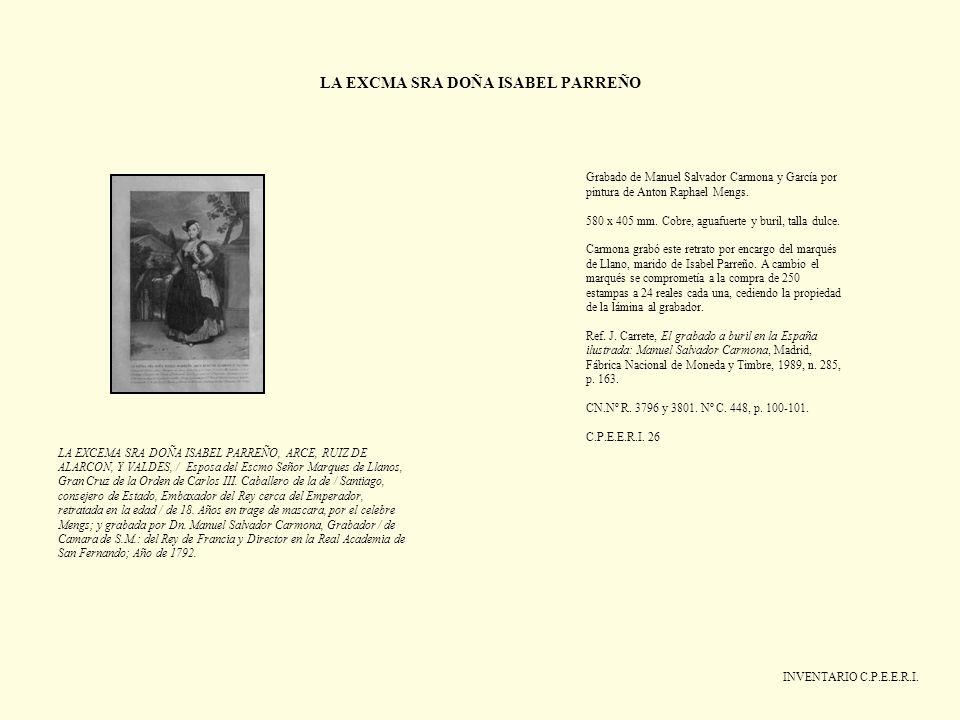 LA EXCMA SRA DOÑA ISABEL PARREÑO INVENTARIO C.P.E.E.R.I. Grabado de Manuel Salvador Carmona y García por pintura de Anton Raphael Mengs. 580 x 405 mm.