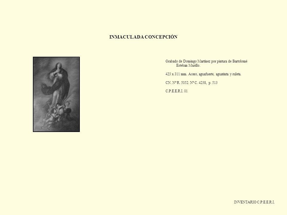 INMACULADA CONCEPCIÓN Grabado de Domingo Martínez por pintura de Bartolomé Esteban Murillo. 423 x 311 mm. Acero, aguafuerte, aguatinta y ruleta. CN. N