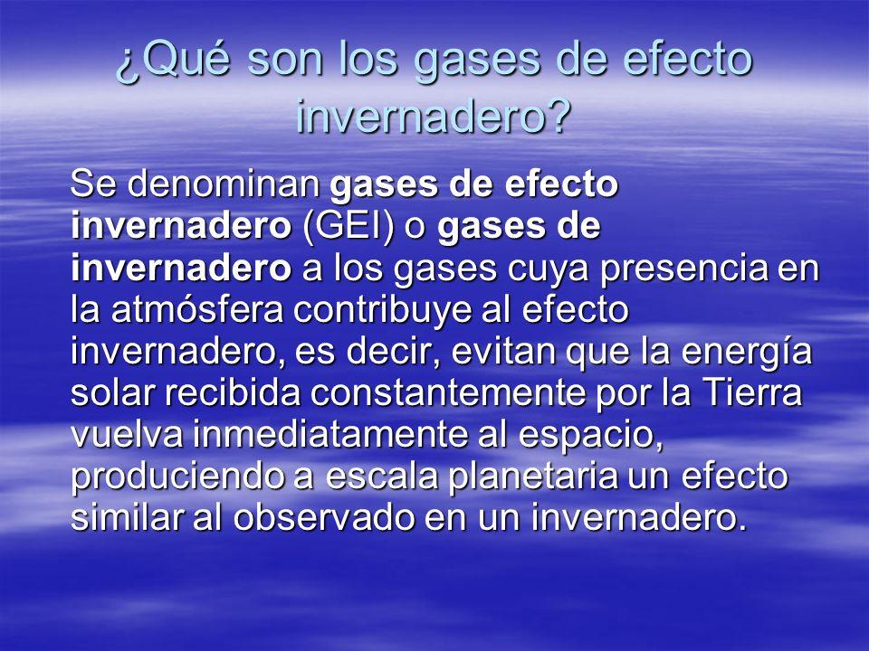 ¿Qué son los gases de efecto invernadero? Se denominan gases de efecto invernadero (GEI) o gases de invernadero a los gases cuya presencia en la atmós
