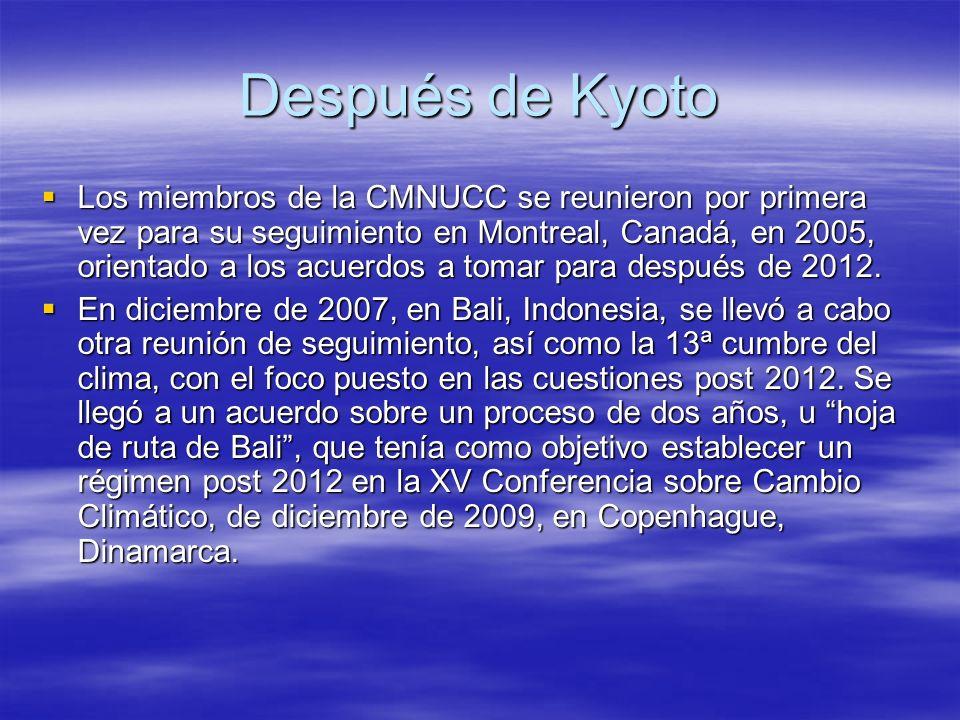 Después de Kyoto Los miembros de la CMNUCC se reunieron por primera vez para su seguimiento en Montreal, Canadá, en 2005, orientado a los acuerdos a t
