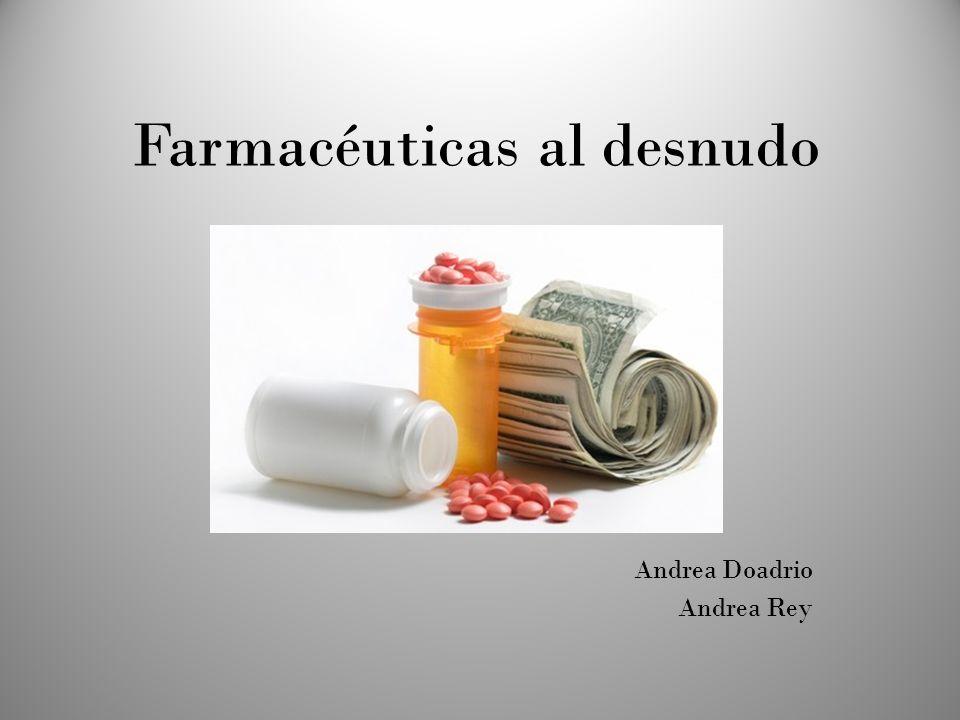 Farmacéuticas al desnudo Andrea Doadrio Andrea Rey