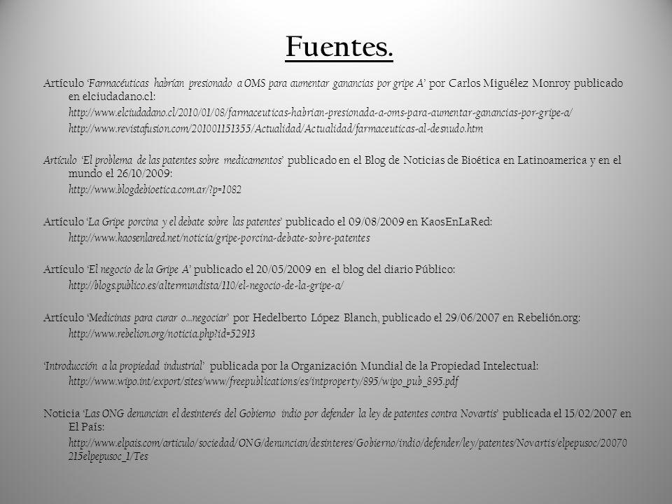 Fuentes. Artículo Farmacéuticas habrían presionado a OMS para aumentar ganancias por gripe A por Carlos Miguélez Monroy publicado en elciudadano.cl: h