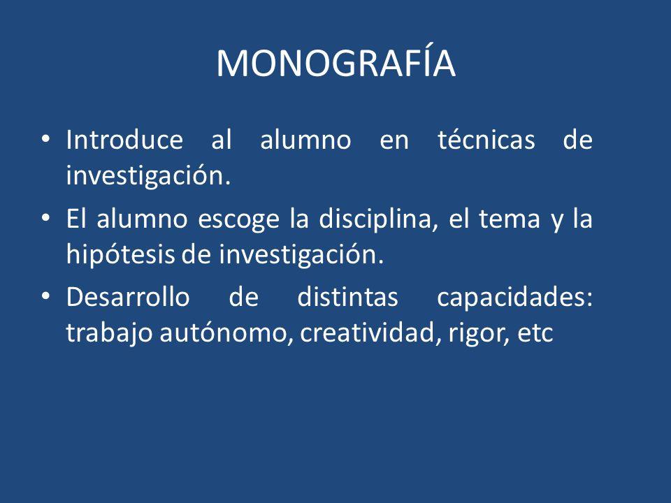 MONOGRAFÍA Introduce al alumno en técnicas de investigación.