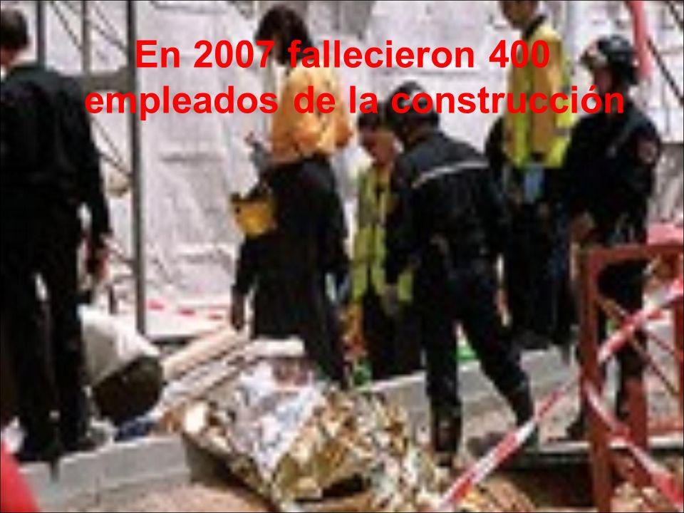 En 2007 fallecieron 400 empleados de la construcción