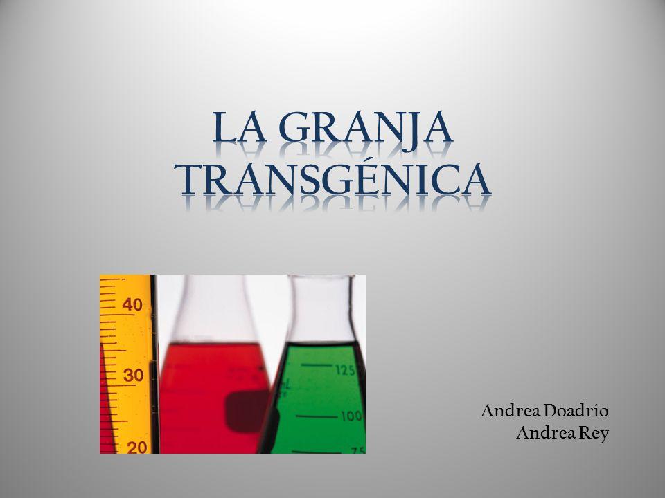 índice: Noticia: La Granja Transgénica.Introducción a la Ingeniería Genética.