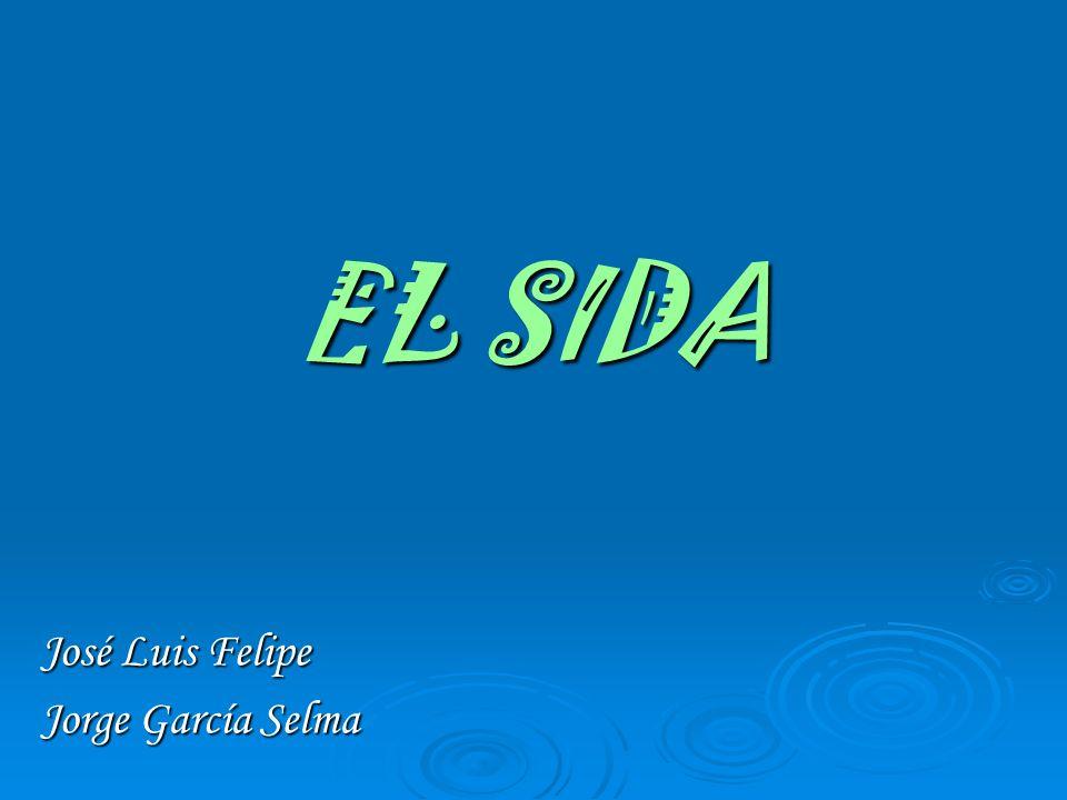EL SIDA José Luis Felipe Jorge García Selma