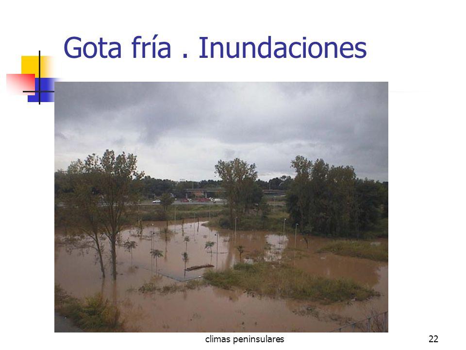 climas peninsulares22 Gota fría. Inundaciones