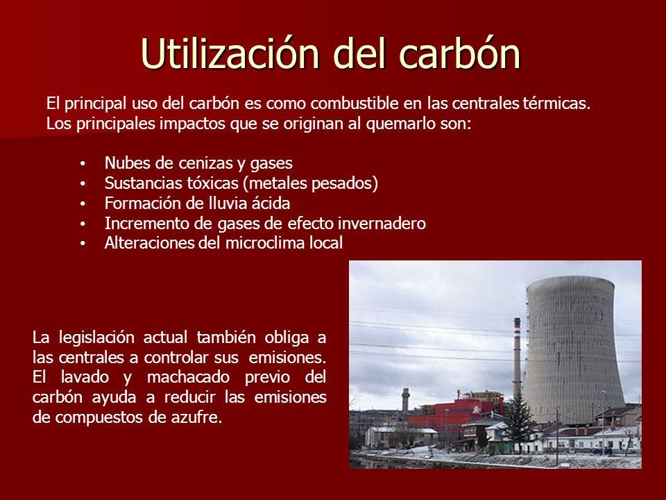 Utilización del carbón El principal uso del carbón es como combustible en las centrales térmicas. Los principales impactos que se originan al quemarlo