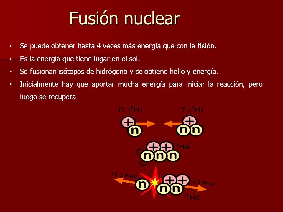 Fusión nuclear Se puede obtener hasta 4 veces más energía que con la fisión. Es la energía que tiene lugar en el sol. Se fusionan isótopos de hidrógen