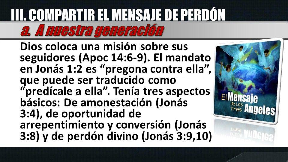 Dios coloca una misión sobre sus seguidores (Apoc 14:6-9). El mandato en Jonás 1:2 es pregona contra ella, que puede ser traducido como predícale a el