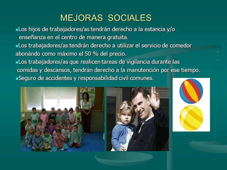 MEJORAS SOCIALES MEJORAS SOCIALES Los hijos de trabajadores/as tendrán derecho a la estancia y/o Los hijos de trabajadores/as tendrán derecho a la est
