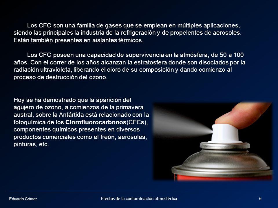 Eduardo Gómez Los CFC son una familia de gases que se emplean en múltiples aplicaciones, siendo las principales la industria de la refrigeración y de