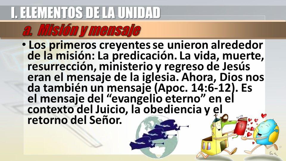 Los primeros creyentes se unieron alrededor de la misión: La predicación.