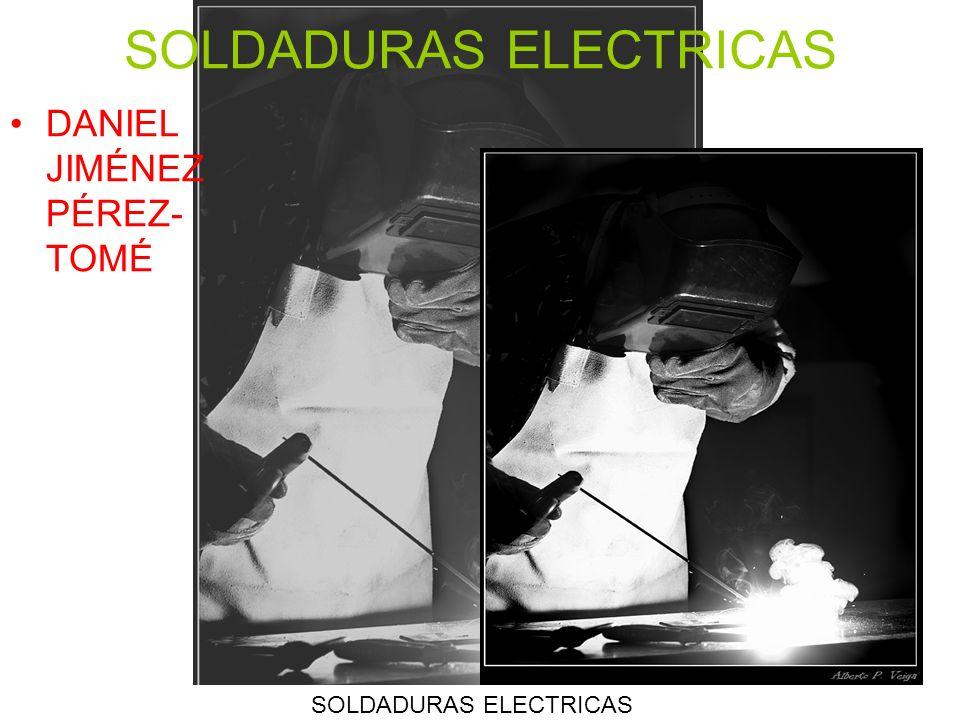 SOLDADURAS ELECTRICAS DANIEL JIMÉNEZ PÉREZ- TOMÉ