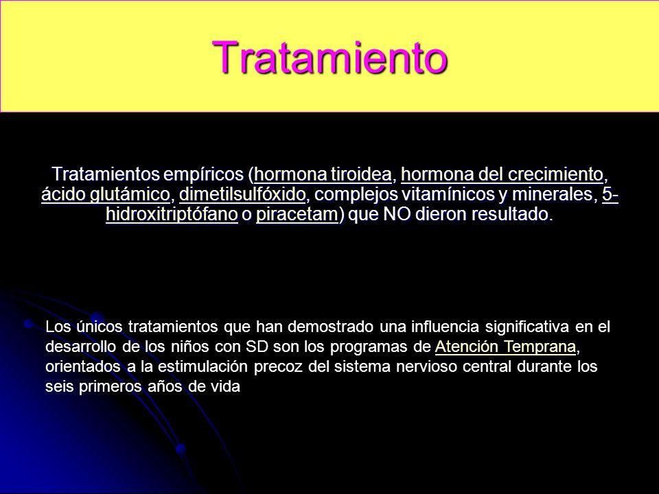 Tratamiento Tratamientos empíricos (hormona tiroidea, hormona del crecimiento, ácido glutámico, dimetilsulfóxido, complejos vitamínicos y minerales, 5- hidroxitriptófano o piracetam) que NO dieron resultado.