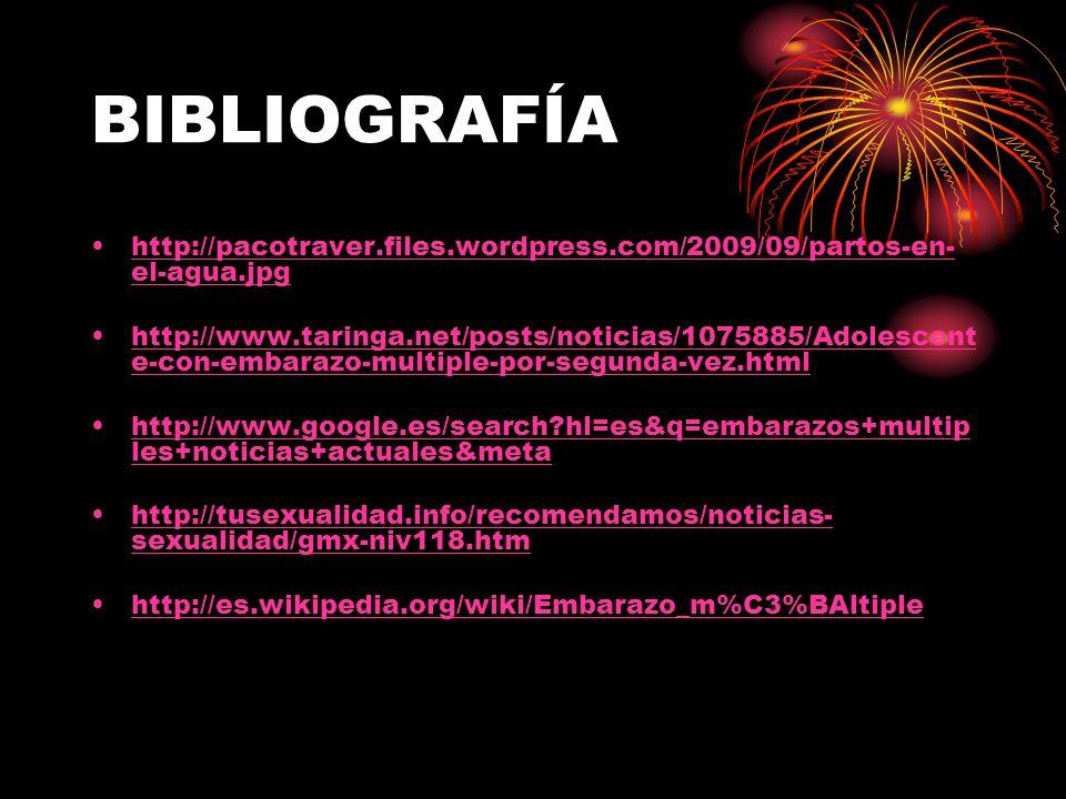 BIBLIOGRAFÍA http://pacotraver.files.wordpress.com/2009/09/partos-en- el-agua.jpghttp://pacotraver.files.wordpress.com/2009/09/partos-en- el-agua.jpg