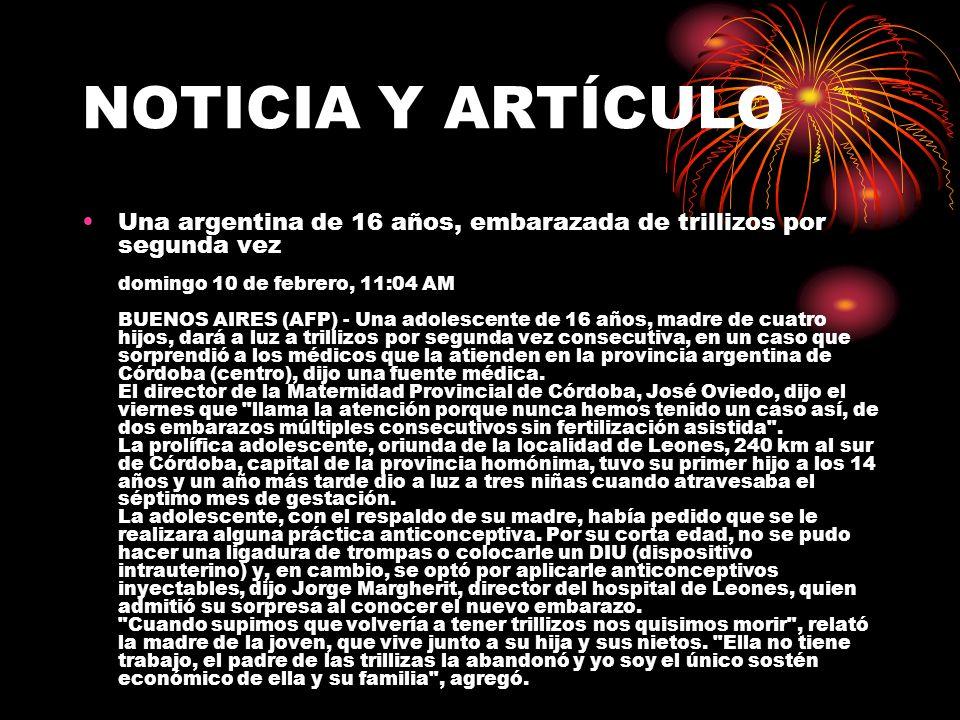 NOTICIA Y ARTÍCULO Una argentina de 16 años, embarazada de trillizos por segunda vez domingo 10 de febrero, 11:04 AM BUENOS AIRES (AFP) - Una adolesce