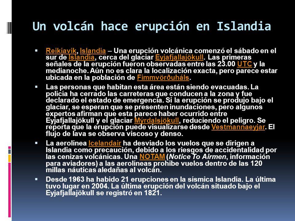 Un volcán hace erupción en Islandia Reikiavik, Islandia – Una erupción volcánica comenzó el sábado en el sur de Islandia, cerca del glaciar Eyjafjalla