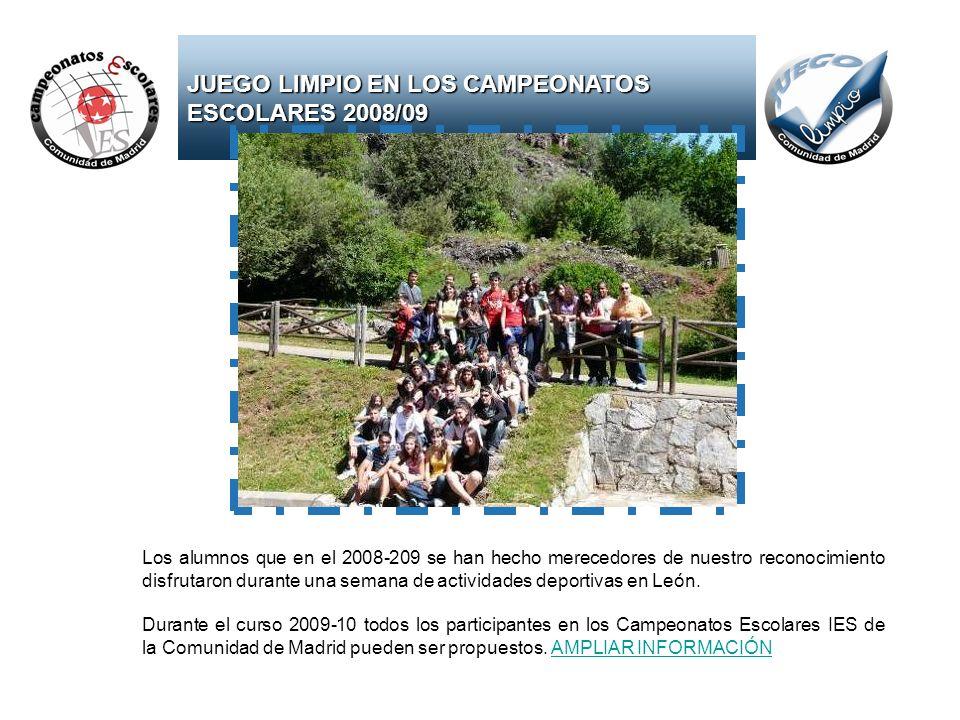 JUEGO LIMPIO EN LOS CAMPEONATOS ESCOLARES 2008/09 Los alumnos que en el 2008-209 se han hecho merecedores de nuestro reconocimiento disfrutaron durante una semana de actividades deportivas en León.