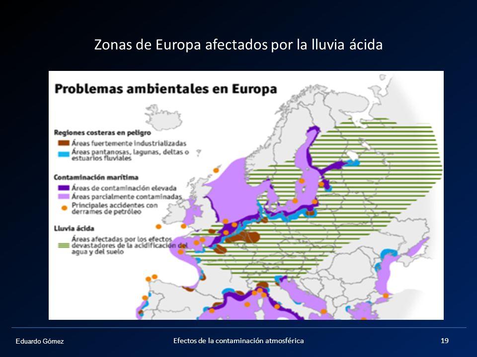 Eduardo Gómez Zonas de Europa afectados por la lluvia ácida 19Efectos de la contaminación atmosférica