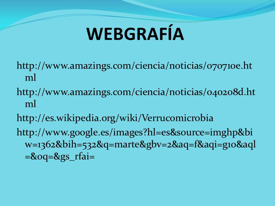 WEBGRAFÍA http://www.amazings.com/ciencia/noticias/070710e.ht ml http://www.amazings.com/ciencia/noticias/040208d.ht ml http://es.wikipedia.org/wiki/V