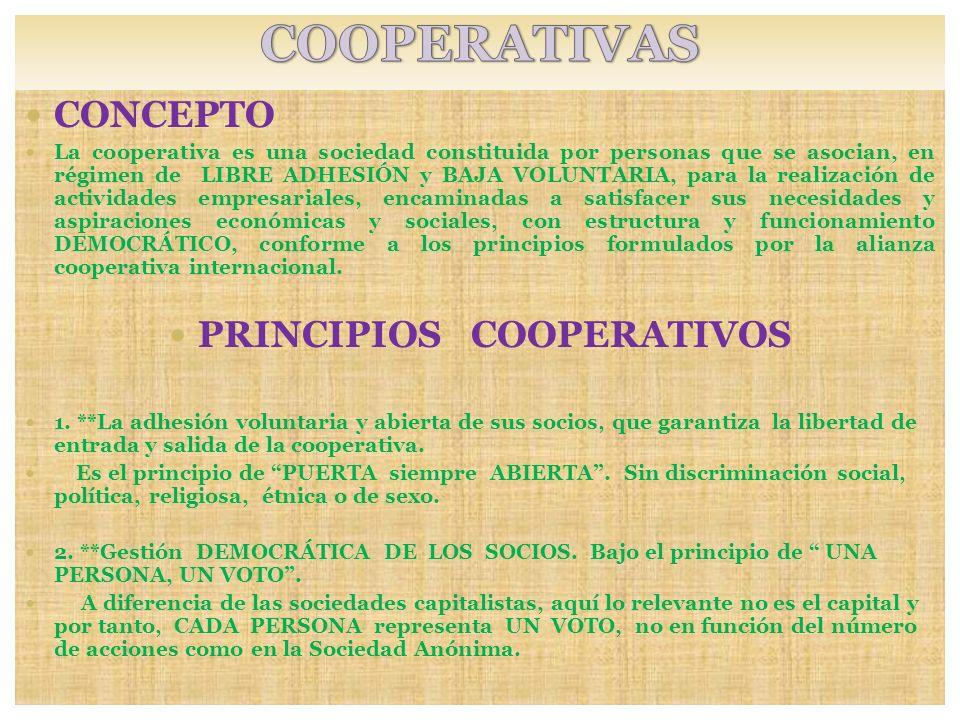 CONCEPTO La cooperativa es una sociedad constituida por personas que se asocian, en régimen de LIBRE ADHESIÓN y BAJA VOLUNTARIA, para la realización d