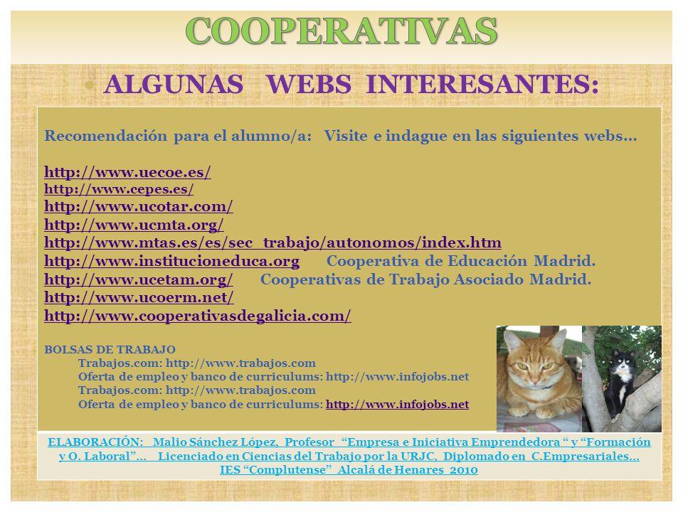 ALGUNAS WEBS INTERESANTES: Recomendación para el alumno/a: Visite e indague en las siguientes webs… http://www.uecoe.es/ http://www.cepes.es/ http://w