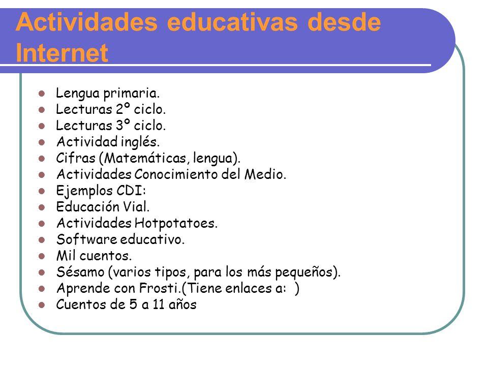Actividades educativas desde Internet Lengua primaria. Lecturas 2º ciclo. Lecturas 3º ciclo. Actividad inglés. Cifras (Matemáticas, lengua). Actividad