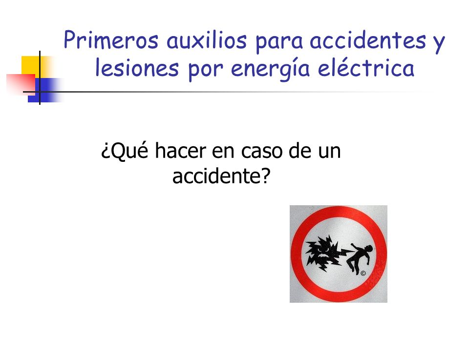 Primeros auxilios para accidentes y lesiones por energía eléctrica ¿Qué hacer en caso de un accidente?