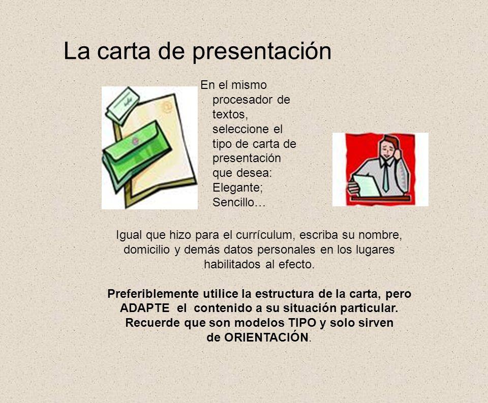 La carta de presentación En el mismo procesador de textos, seleccione el tipo de carta de presentación que desea: Elegante; Sencillo… Igual que hizo p